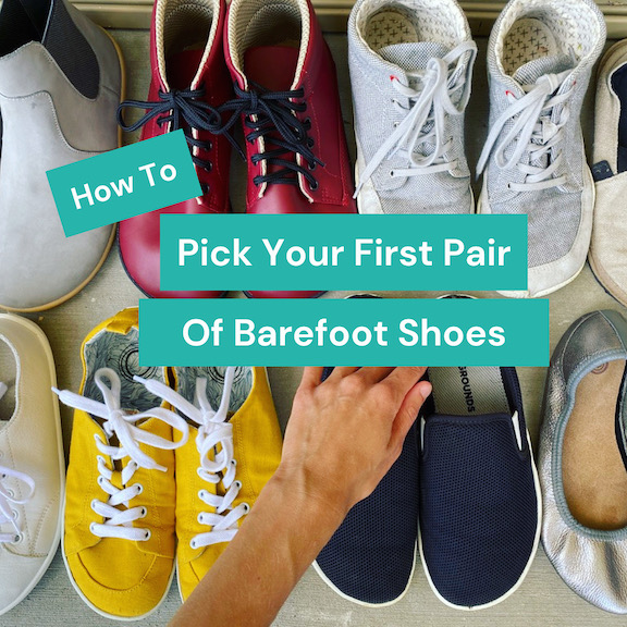 "A top down view of a row of barefoot shoes with the text ""How To Pick Your First Pair of Barefoot Shoes"""